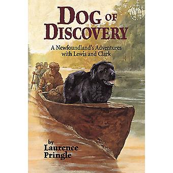 Dog of Discovery - A Newfoundland's Adventures with Lewis and Clark by