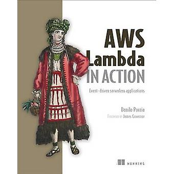 Aws Lambda in Action - Event-Driven Serverless Applications by Danilo