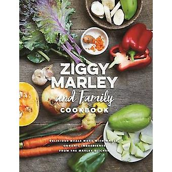 Ziggy Marley and Family Cookbook - Whole - Organic Ingredients and Del
