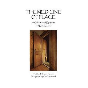 The Medicine of Place by J Vincent Hansen - 9781682010709 Book