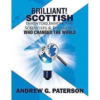 Brilliant! Scottish Inventors - Innovators - Scientists and Engineers
