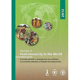 The State of Food Insecurity in the World by Food and Agriculture Org