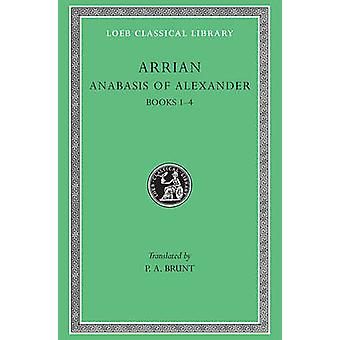 Anabasis of Alexander by Arrian & E.I. Robson
