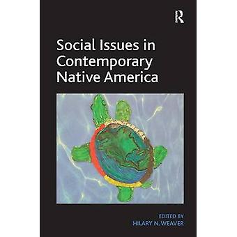 Social Issues in Contemporary Native America by Hilary N. Weaver