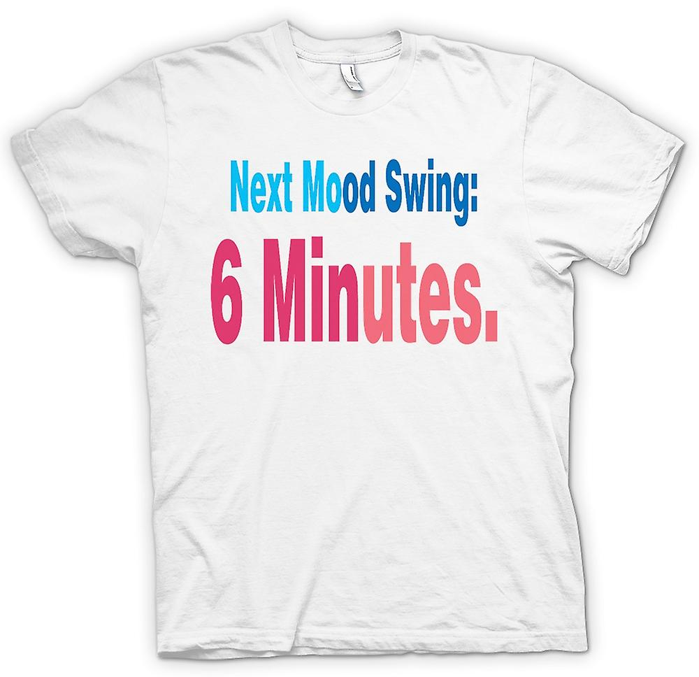 Womens T-shirt-volgende Mood Swing: 6 minuten