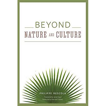 Beyond Nature and Culture by Philippe Descola - Janet Lloyd - Marshal