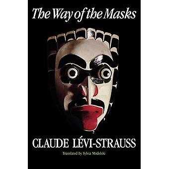 The Way of the Masks by Claude Levi-Strauss - Sylvia Modelski - 97802