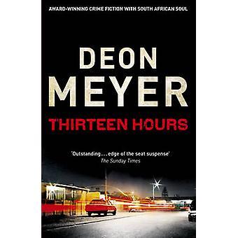 Thirteen Hours by Deon Meyer - 9780340953617 Book