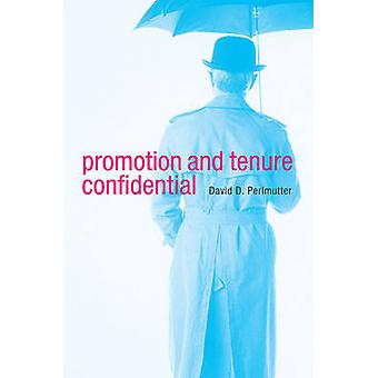 Promotion and Tenure Confidential by David D. Perlmutter - 9780674048
