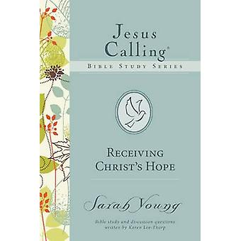 Receiving Christ's Hope by Sarah Young - Karen Lee-Thorp - 9780718035