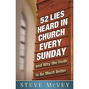 52 Lügen gehört in der Kirche jeden Sonntag - ...und warum the Truth ist soviel B