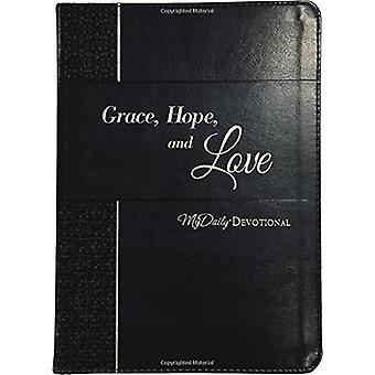 Grace - Hope - and Love - MyDaily Devotional by Johnny Hunt - 97814003