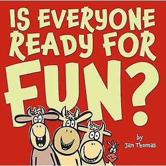 Is Everyone Ready for Fun? by Jan Thomas - Jan Thomas - 9781442423640