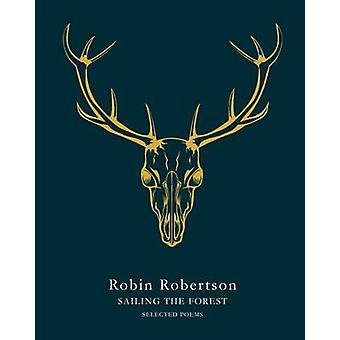 Segeln des Waldes - Selected Poems (Hauptmarkt Hrsg.) von Robin Roberts