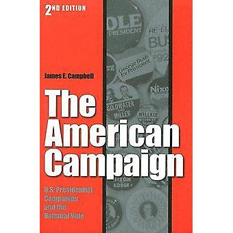 The American Campaign - U.S. Presidential Campaigns and the National V