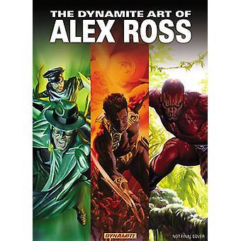 The Dynamite Art of Alex Ross by Alex Ross - Alex Ross - 978160690244