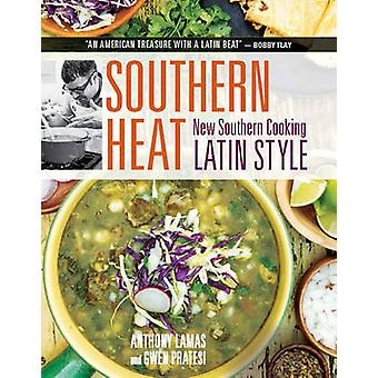 Southern Heat - New Southern Cooking Latin Style by Anthony Lamas - Gw