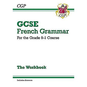 New GCSE French Grammar Workbook - For the Grade 9-1 Course (Includes