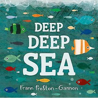 Deep Deep Sea by Frann Preston-Gannon - 9781843652687 Book