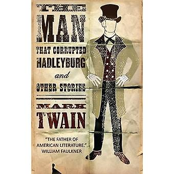 The Man That Corrupted Hadleyburg and Other Stories by Mark Twain - 9