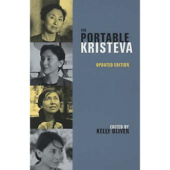 The Portable Kristeva (2nd Revised edition) by Julia Kristeva - Kelly