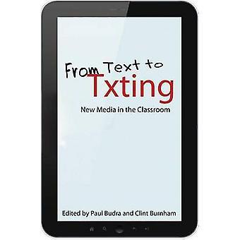 De texto para Clint Txting - novas mídias na sala de aula por Paul Budra-