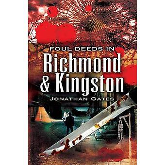 Foul gerninger i Richmond og Kingston af Jonathan Oates - 9781845631253