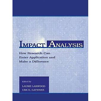 Impact Analysis - How Research Can Enter Application and Make a Differ