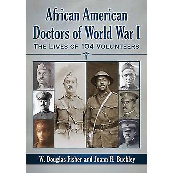 Afrikanische amerikanische Ärzte des ersten Weltkrieges - das Leben von 104 freiwillige