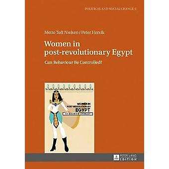 Women in post-revolutionary Egypt - Can Behaviour Be Controlled? by Me