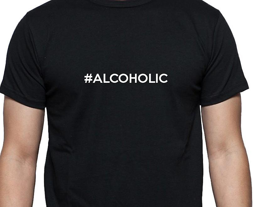 #Alcoholic Hashag Alcoholic Black Hand Printed T shirt