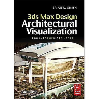 3ds Max Design Architectural Visualization: voor gevorderde gebruikers