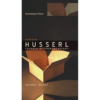 Edmund Husserl: Founder of Phenomenology (Key Contemporary Thinkers)