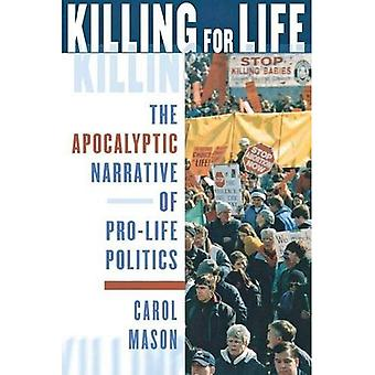 Killing for Life: The Apocalyptic Narrative of Pro-Life Politics