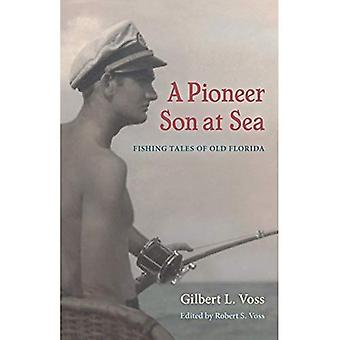 A Pioneer Son at Sea: Fishing Tales of Old Florida