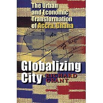 Globalizującym miasto: Miejski i gospodarczej transformacji Akra, Ghana (miejsca, miejsce idealna społeczeństwa) (miejsca, miejsce i społeczeństwo)