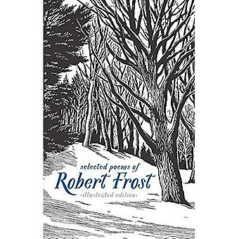 Selected Poems of Robert Frost: The Illustrated Edition: The Illustrated Edition