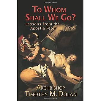 Till vem skall vi gå?: lärdomar från aposteln Peter