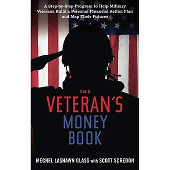 Veteran's Money Book: A Step-by-Step Program to Help Military Veterans Build a Personal Financial Action Plan...