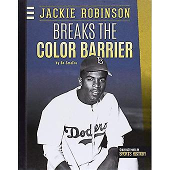 Jackie Robinson Breaks the Color Barrier (Greatest Events in Sports History)