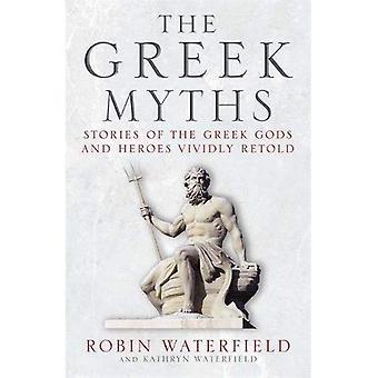 De Griekse mythen: Verhalen van de Griekse goden en helden levendig naverteld