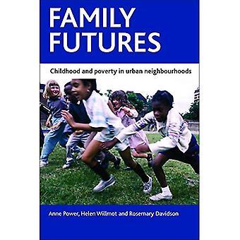 Familie Futures: Kindheit und Armut in den Stadtvierteln