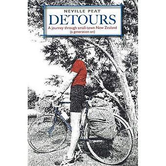 Detours - A Generation on: A Journey Through Small-town New Zealand: A Journey Through Small-town New Zealand