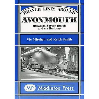 Branch Lines Around Avonmouth: Hotwells,Severn Beach and Via Henbury