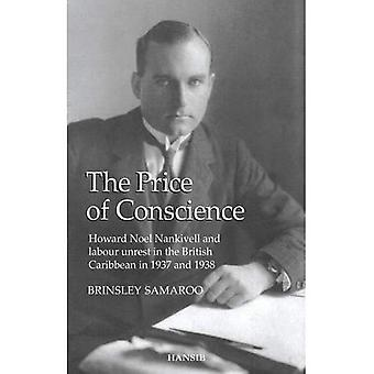 Price of Conscience, The : Howard Noel Nankivell and Labour Unrest in the British Caribbean in 1937 and 1938