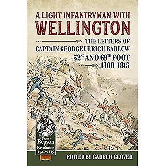 Un fantassin léger à Wellington: les lettres du capitaine George Ulrich Barlow 52e et 69e Foot 1808-15 (à partir de raison à la révolution)