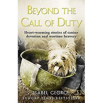 Beyond the Call of Duty: Heart-Warming Stories of Canine Devotion and Wartime Bravery