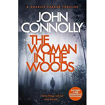 The Woman in the Woods: A� Charlie Parker Thriller: 16. From the No. 1 Bestselling Author of A Game of Ghosts (Charlie Parker Thriller)