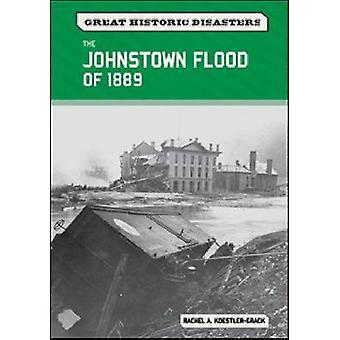 De Johnstown vloed van 1889 door Rachel A. Koestler-Grack - 97807910976