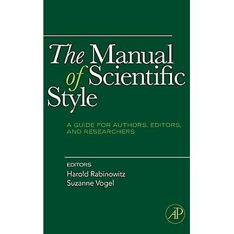 The Manual of Scientific Style A Guide for Authors Editors and Researchers by Rabinowitz & Harold
